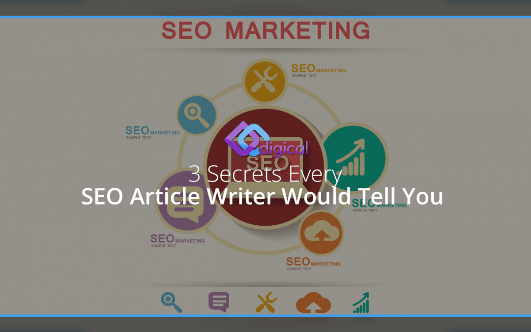 3 Secrets Every SEO Article Writer Would Tell You